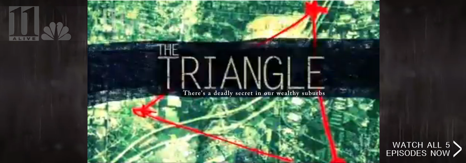 11 Alive News - The Triangle Investigation - Atlanta GA