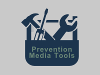 Prevention Media Tools